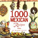 1.000 Mexican Recipes
