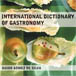 International Dictionary of Gastronomy